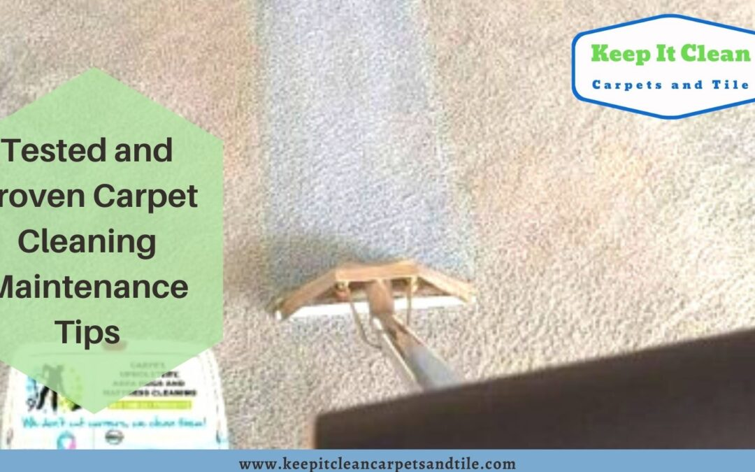 Tested and Proven Carpet Cleaning Maintenance Tips