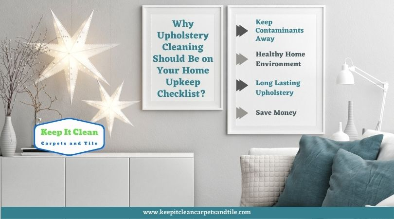 Why Upholstery Cleaning Should Be on Your Home Upkeep Checklist?